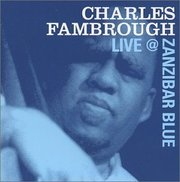 Live at Zanzibar Blue Charles Fambrough
