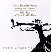 World_saxophone_quartet-selim_sivad_a_tribute_to_miles_davis_span3