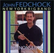No Nonsense John Fedchock New York Big Band