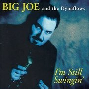 Big_joe_and_the_dynaflows-im_still_swingin_span3
