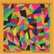 Wadada_leo_smith_anthony_braxton-saturn_conjunct_the_grand_canyon_in_a_sweet_embrace_span3