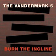 Vandermark_5-burn_the_incline_span3