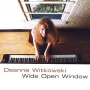 Wide Open Window Deanna Witkowski