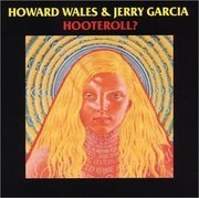 Hooteroll? Howard Wales/Jerry Garcia