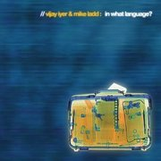 Vijay_iyer_mike_ladd-in_what_language_span3