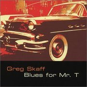 Greg_skaff-blues_for_mr_t_span3