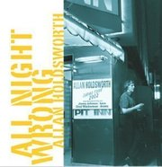 All Night Wrong Allan Holdsworth