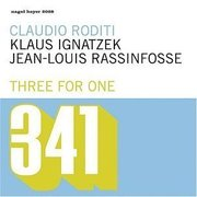 Claudio_roditi_klaus_ignatzek_jean-louis_rassinfosse-three_for_one_span3