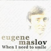 Eugene_maslov-when_i_need_to_smile_span3