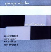 George_schuller-round_bout_now_span3