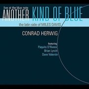 Conrad_herwig-another_kind_of_blue_the_latin_side_of_miles_davis_span3