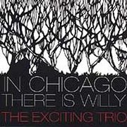 Exciting_trio-in_chicago_there_is_willy_span3