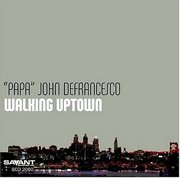 "Walking Uptown John ""Papa"" DeFrancesco"