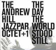 Andrew_hill_jazzpar_octet_1-the_day_the_world_stood_still_span3