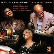 Deep Blue Bruise Deep Blue Organ Trio