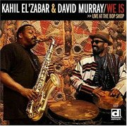 Kahil_elzabar_david_murray-we_is_live_at_the_bop_shop_span3