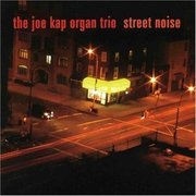Joe_kap_organ_trio-street_noise_span3