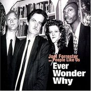 Joel_forrester_and_people_like_us-ever_wonder_why_span3
