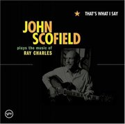 John_scofield-thats_what_i_say_john_scofield_plays_the_music_of_ray_charles_span3