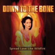 Down_to_the_bone-spread_love_like_wildfire_span3