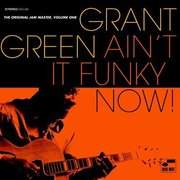 Ain't It Funky Now! Grant Green