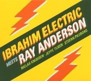 Ibrahim_electric_and_ray_anderson-ibrahim_electric_meets_ray_anderson_span3