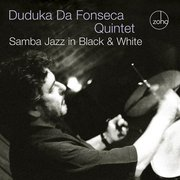 Samba Jazz in Black & White Duduka Da Fonseca Quintet