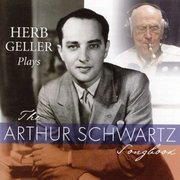 Plays the Arthur Schwartz Songbook Herb Geller