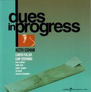 Dues in Progress Keith Oxman