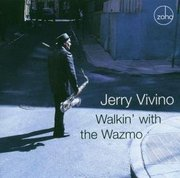Jerry_vivino-walkin_with_the_wazmo_span3
