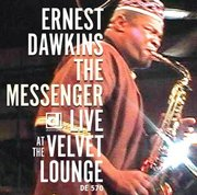 Ernest_dawkins-the_messenger_live_at_the_original_velvet_lounge_span3