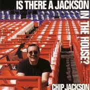 Chip_jackson-is_there_a_jackson_in_the_house_span3
