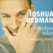 Joshua_redman-timeless_tales_for_changing_times_span3