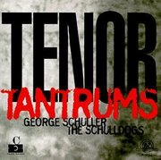 George_schuller_and_the_schulldogs-tenor_tantrums_span3