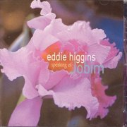Eddie_higgins-speaking_of_jobim_span3