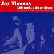 Jay_thomas-12th_and_jackson_blues_span3