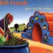 Bill_frisell-gone_just_like_a_train_span3