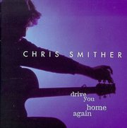 Chris_smither-drive_you_home_again_span3