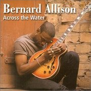 Bernard_allison-across_the_water_span3