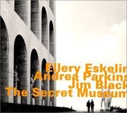 Ellery_eskelin_andrea_parkins_jim_black-the_secret_museum_span3