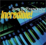 Joey_defrancesco_jimmy_smith-incredible_span3