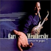 Carl_weathersby-come_to_papa_span3