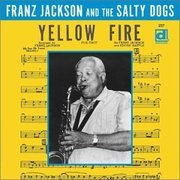 Franz_jackson_and_the_salty_dogs-yellow_fire_span3