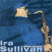 Ira_sullivan-after_hours_span3