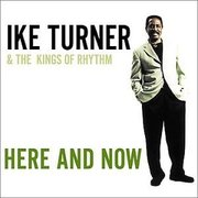 Here and Now Ike Turner