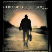 Tell the Truth Lee Roy Parnell