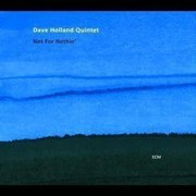 Dave_holland_quintet-not_for_nothin_span3