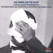 The Power and the Glory Danish Radio Jazz Orchestra/Jim McNeely featuring Leroy Jones