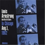 In Chicago Aug. 1, 1962 Louis Armstrong and His All Stars