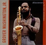 Discovery: The First Recordings Grover Washington Jr.
